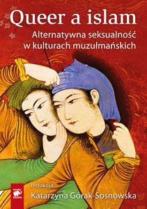 Queer a islam Górak-Sosnowska Katarzyna